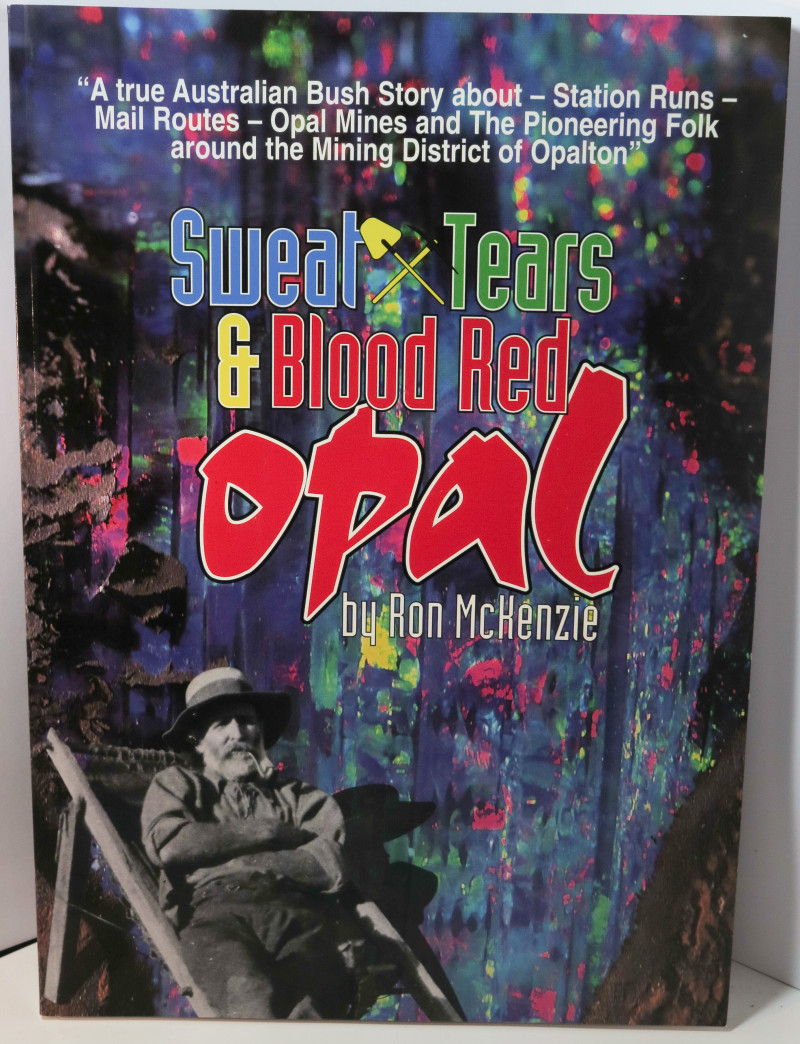 Sweat, Tears and Blood Red Opal by Ron McKenzie (Opal Mining, Opalton)