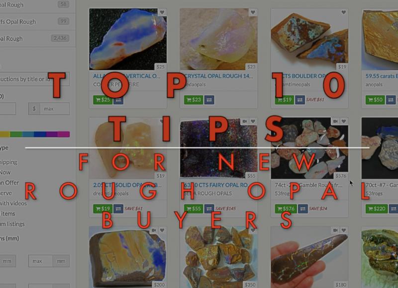 Top Ten Tips for New Rough Opal Buyers